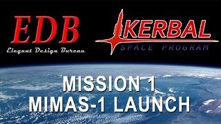 Kerbal Space Program EDB Mission 01 - MIMAS-1 Launch