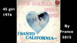 I SANTO CALIFORNIA - AVE MARIA NO! NO!