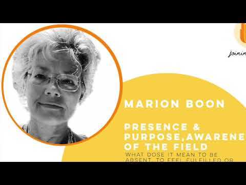 """Presence & Purpose, Awareness of the Field"" by Marion Boon"