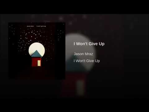 Jason Mraz - I won't give up 1hour repeat
