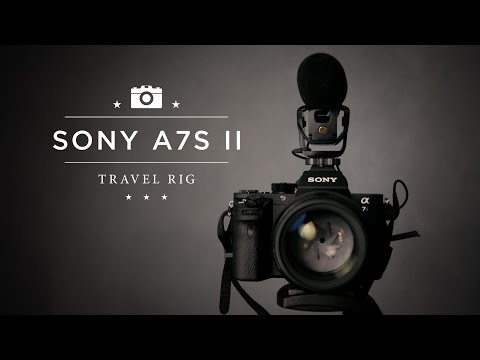 MY SONY A7SII VIDEO TRAVEL RIG