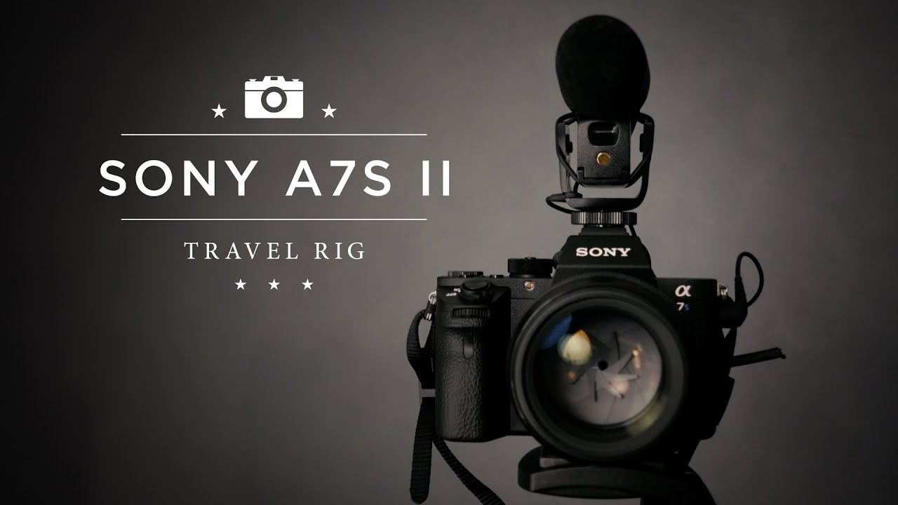 My Sony A7sii Video Travel Rig Youtube