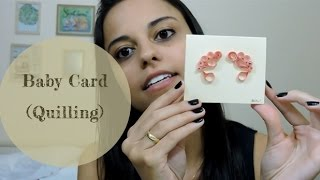 DIY: Como fazer Baby Cards com quilling | Por Aline Viana