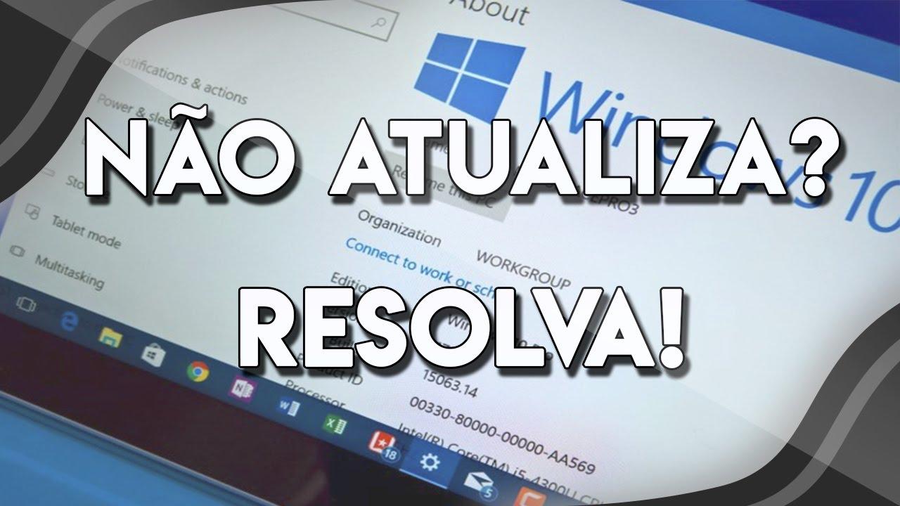 Não consegue atualizar o Windows 10? Veja como resolver esse problema!