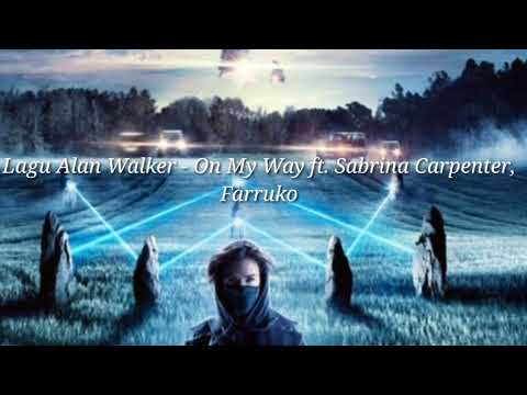 Alan Walker - On My Way ft. Sabrina Carpenter, Farruko | Lirik dan Terjemahan