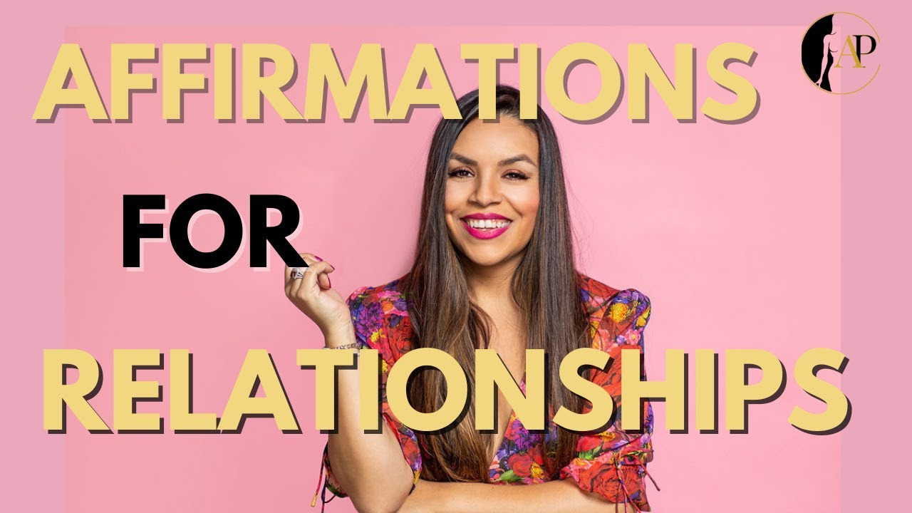 Affirmations For Relationships: 5 Affirmations To Attract Love!
