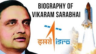 Biography of Vikram Sarabhai, Indian physicist, industrialist & father of India's space program