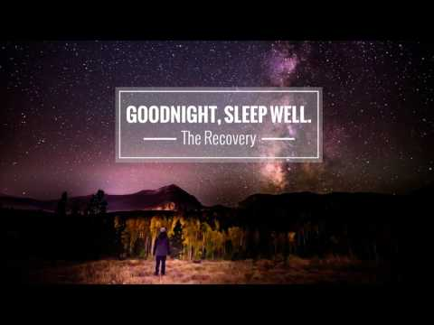 Goodnight, Sleep Well. – The Recovery [Full Album]