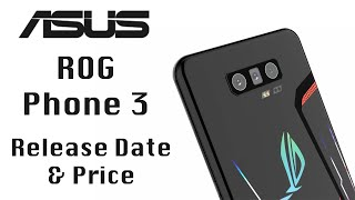 Asus ROG Phone 3 Release Date and Price - Launch Date Announced!