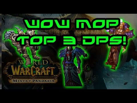 wow mop top dps classes my opinion youtube. Black Bedroom Furniture Sets. Home Design Ideas