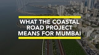 What the Coastal Road Project means for Mumbai | Showsha