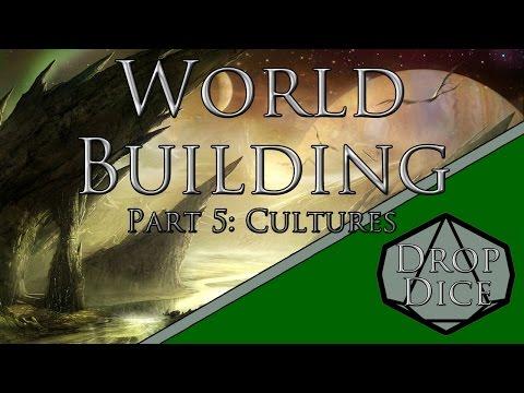 World Building Part 5: Cultures