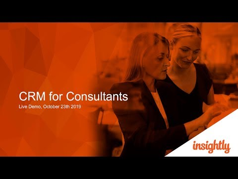 Insightly CRM For Consultants Live Demo 10/23/19