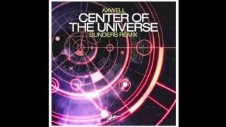 Axwell - Center Of The Universe (Blinders Remix) [Free Download]