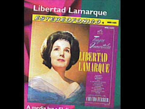 LIBERTAD LAMARQUE - CANTANDO