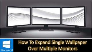Span Wallpaper Across Multiple Monitors | Microsoft Windows 10 Tutorial