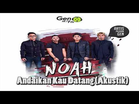 NOAH - Andaikan Kau Datang (Akustik)