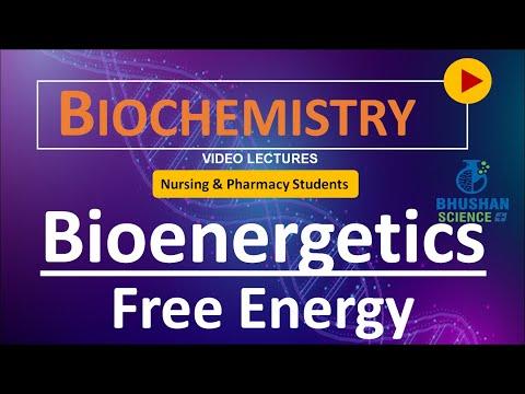 PART 21 - Concept of Free Energy - Bioenergetic - Nursing and Pharmacy Biochemistry   Bhushan Scienc