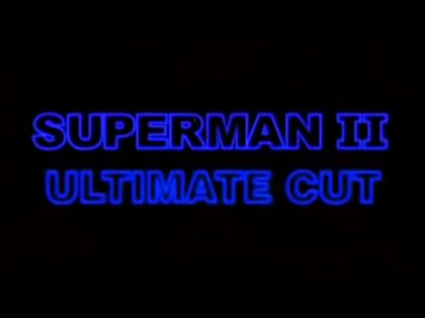 Superman II (2) Ultimate Cut (Donner + Lester) (part 01)