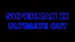 Superman II (2) Ultimate Cut (Donner + Lester) (part 01)