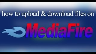 How to Upload & Download files on Mediafire for free