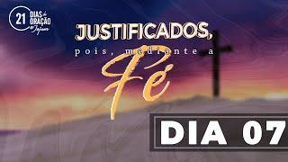 21 Dias de Oração e Jejum - Justificados Pela Fé (Dia 7)