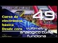 curso de electronica basica desde cero(#49 voltímetro analógico como funciona)