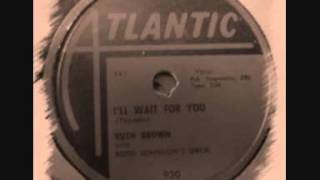 Watch Ruth Brown Ill Wait For You video