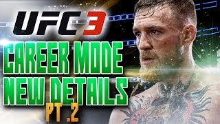 UFC 3 GOAT CAREER MODE NEW DETAILS REVEALED! Part 2