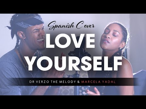 Justin Bieber - Love Yourself SPANISH COVER by Dr. Verzo The Melody & Marcela Yadal