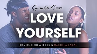Download Justin Bieber - Love Yourself SPANISH COVER by Dr. Verzo The Melody & Marcela Yadal MP3 song and Music Video