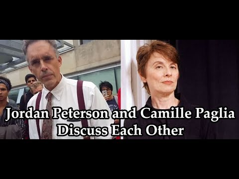Jordan Peterson and Camille Paglia Discuss Each Other