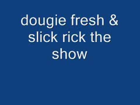 dougie fresh & slick rick the show