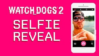 Watch Dogs 2: Selfie Reveal – Introduction [US]