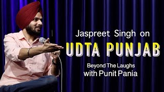 Jaspreet Singh on Udta Punjab | Beyond The Laughs with Punit Pania