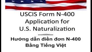 Hướng dẫn Thi Quốc tịch Mỹ - Cách điền đơn N 400 (từng chi tiết bằng tiếng Việt)