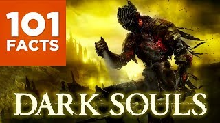 101 Facts About Dark Souls