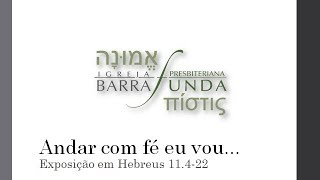 Exposição em Hebreus 11- Pastor Jonatas Miranda