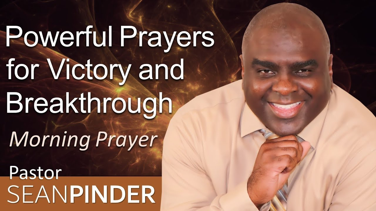 POWERFUL PRAYERS FOR VICTORY AND BREAKTHROUGH - MORNING PRAYER | PASTOR  SEAN PINDER (video)