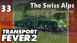 Transport Fever 2 | Modded Freeplay - The Swiss Alps #33: Crocodile Coal Train - Experiments Ahoy!
