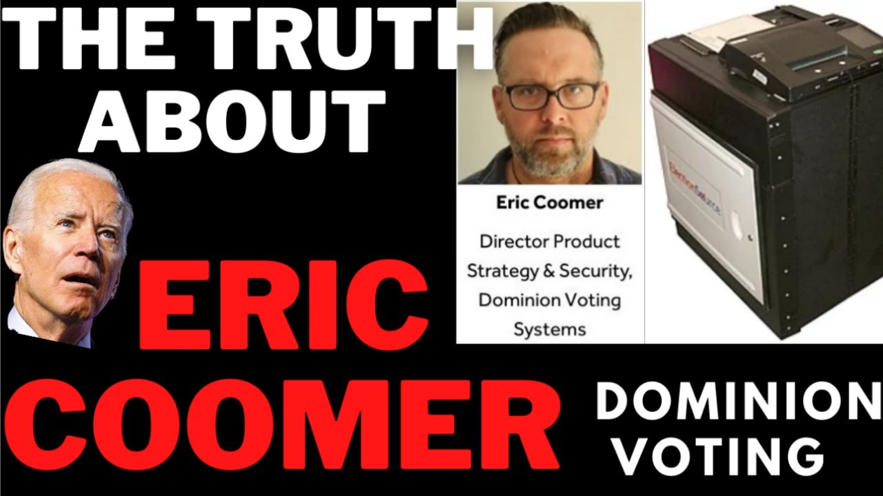 The Disturbing TRUTH About ERIC COOMER Head Of Security for DOMINION Voting  Systems! MUST SEE! - YouTube