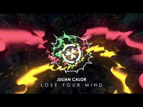 Julian Calor  Lose Your Mind Official Stream