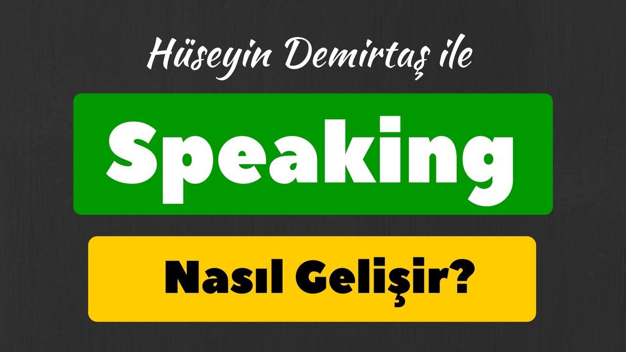 Speaking Nasıl Geliştirilir Ingilizce Konuşma Nasıl Gelişir Youtube