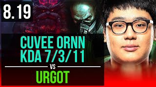 CuVee - ORNN vs URGOT (TOP) | KDA 7/3/11 | Korea Challenger | v8.19