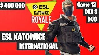 Fortnite ESL Katowice INTERNATIONAL Tournament DUO Game 12 Highlights DAY 3 Fortnite Tournament 2019