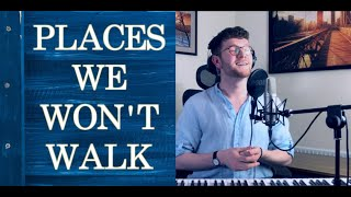 Places We Won't Walk - George Reid (The 99 Second Playlist)