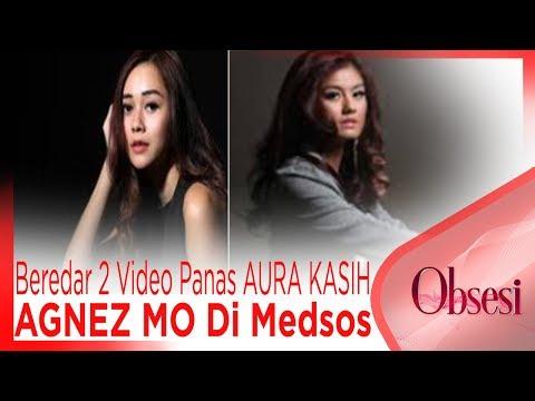 Bikin Heboh !! Beredar 2 Video Panas AURA KASIH Dan AGNEZ MO Di Medsos !! - OBSESI