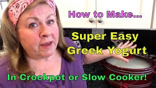 SUPER EASY GREEK YOGURT MADE IN CROCKPOT/SLOW COOKER!