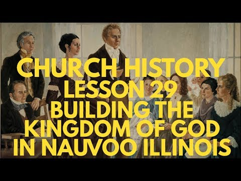 Lesson 29: Building the Kingdom of God in Nauvoo, Illinois -- Doctrine & Covenants