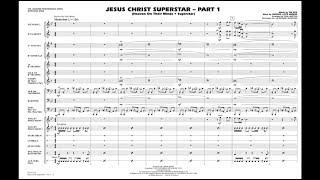 Jesus Christ Superstar - Part 1 by Andrew Lloyd Webber/arr. Paul Murtha